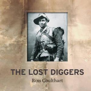 The Lost Diggers - Ross Coulthart