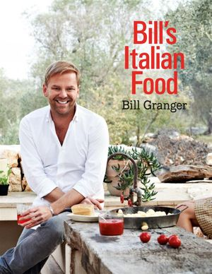 Bill's Italian Food - Bill Granger
