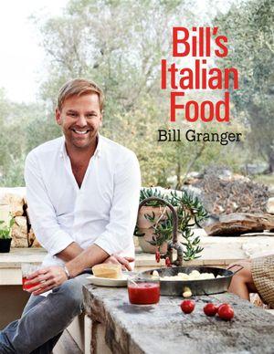 Bill's Italian Food - Bill Granger
