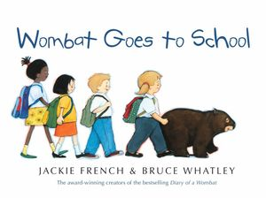 Wombat Goes to School - Jackie French