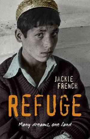 Refuge : Many Dreams, One Land - Jackie French