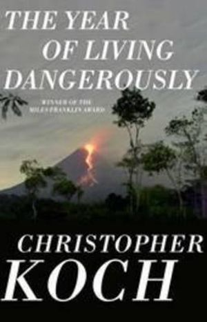 The Year of Living Dangerously - Christopher Koch