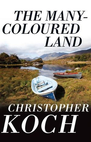 The Many-Coloured Land : A Return to Ireland - Christopher Koch
