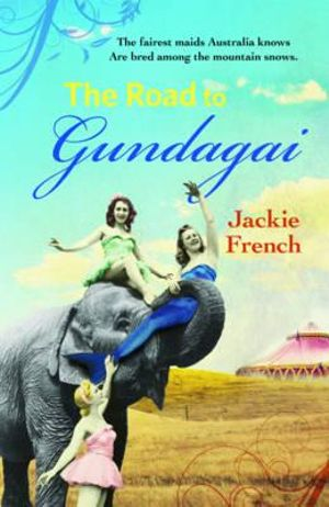 Down the Road to Gundagai : The Matilda Saga - Jackie French