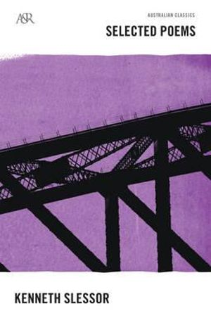 Kenneth Slessor Selected Poems : A&R Australian Classics - Kenneth Slessor