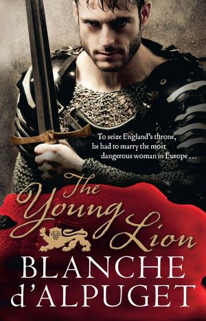The Young Lion  : The Lion Series : Book 1 - Blanche D'Alpuget