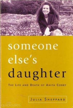 Someone Else's Daughter : The Life and Death of Anita Cobby - Julia Sheppard