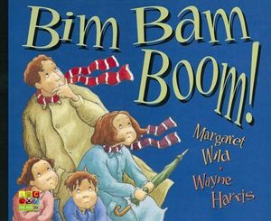 Bim Bam Boom! - Margaret Wild