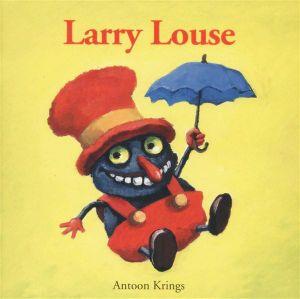 Larry Louse : Funny Little Bugs Ser. - Antoon Krings