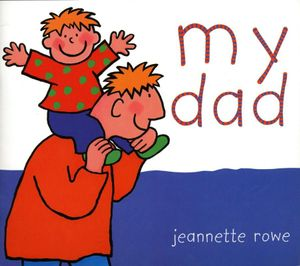 My Dad : My Family Series - Jeannette Rowe