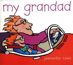 My Grandad : My Family Series   - Jeannette Rowe
