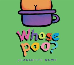 Whose Poo? : Whose? Series - Jeannette Rowe