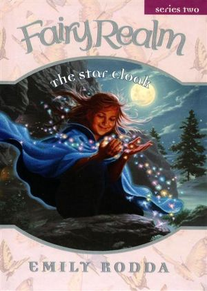 The Star Cloak : The Fairy Realm Series 2 : Book 1 - Emily Rodda