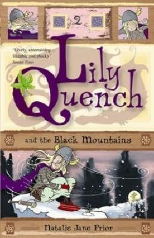 Lily Quench and the Black Mountains : Lily Quench Series : Book 2 - Natalie Jane Prior