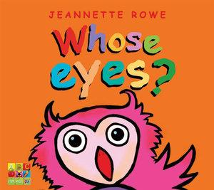 Whose Eyes? : Whose? Series - Jeannette Rowe