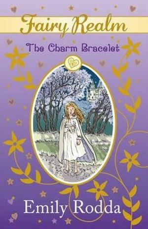 The Charm Bracelet : The Fairy Realm Series : Book 1 - Emily Rodda