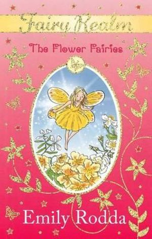 The Flower Fairies : The Fairy Realm Series : Book 2 - Emily Rodda