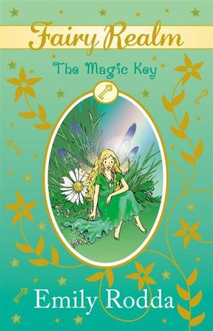 The Magic Key : Fairy Realm Series : Book 5 - Emily Rodda