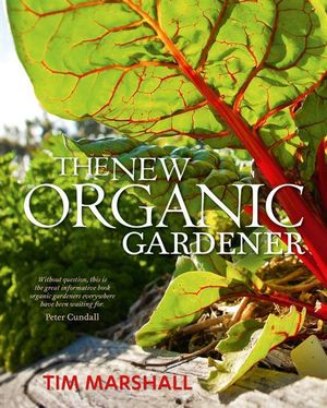 The New Organic Gardener - Tim Marshall