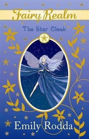 The Star Cloak : Fairy Realm Series : Book 7 - Emily Rodda