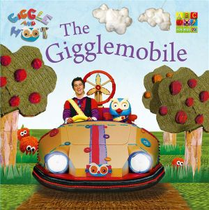 The Gigglemobile : Giggle and Hoot - Giggle and Hoot