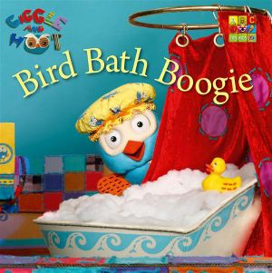 Bird Bath Boogie : Giggle and Hoot   - Giggle And Hoot