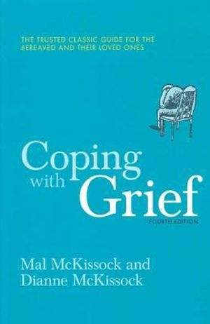 Coping with Grief : 4th Edition - Diane McKissock
