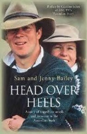 Head Over Heels : A Story of Tragedy, Triumph and Romance in the Australian Bush - Jenny Bailey