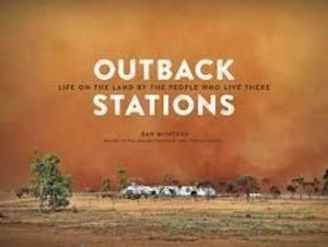 Outback Stations  : Life on the Land by the People Who Live There - Daniel McIntosh