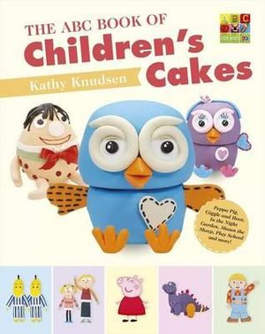 The ABC Book of Children's Cakes - Kathy Knudsen
