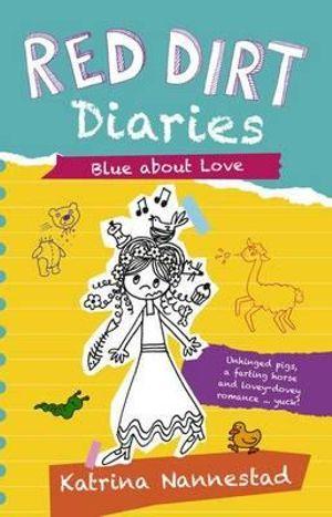 Blue About Love : Red Dirt Diaries : Book 2 - Katrina Nannestad