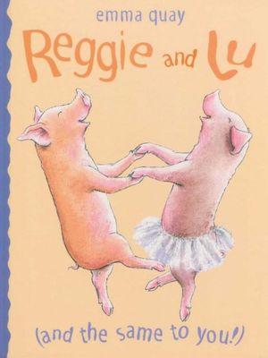 Reggie and Lu : And The Same To You - Emma Quay