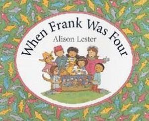 When Frank Was Four - Alison Lester