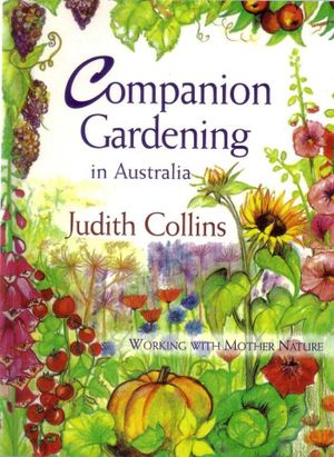 Companion Gardening in Australia : Working with Mother Nature - Judith Collins