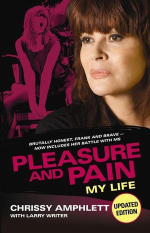 Pleasure and Pain  :  My Life - Chrissy Amphlett