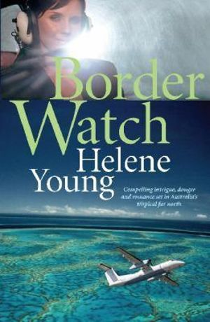 Border Watch - Helene Young