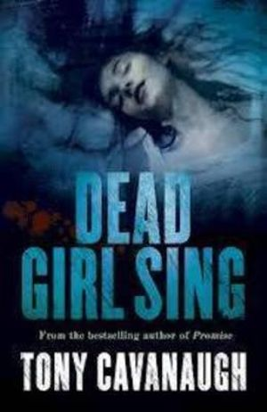 Dead Girl Sing - Tony Cavanaugh