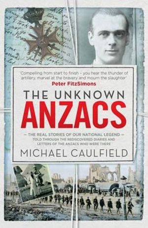 The Unknown Anzacs - Michael Caulfield