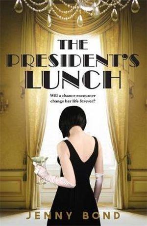 The President's Lunch - Jenny Bond