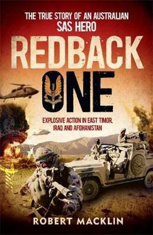 Redback One : The True Story of an Australian SAS Hero - Robert Macklin
