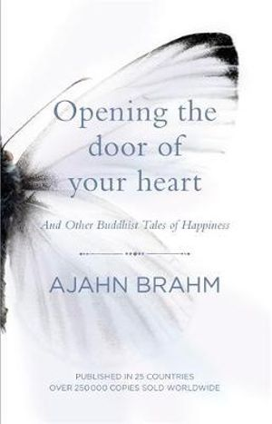 Opening the Door of Your Heart : And Other Buddhist Tales of Happiness - Ajahn Brahm