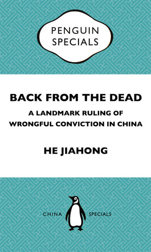 Back from the Dead : A Landmark Ruling of Wrongful Conviction in China Peguin Special - Jiahong He