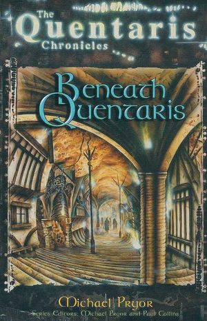 Beneath Quentaris : The Quentaris Chronicles - Michael Pryor