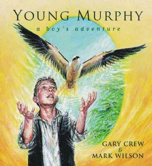 Young Murphy  :  A Boy's Adventure - Gary Crew
