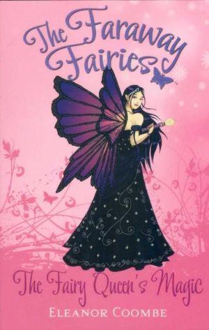The Fairy Queen's Magic : The Faraway Fairies - Book 6 - Eleanor Coombe