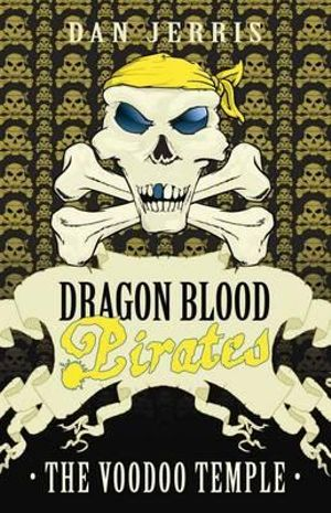 The Voodoo Temple : Dragon Blood Pirates Series : Book 15 - Dan Jerris