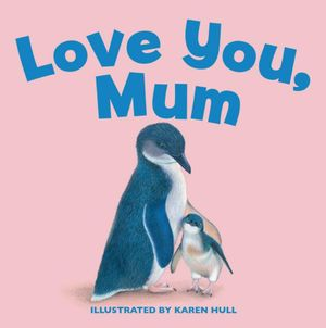 Love You, Mum - Karen Hull