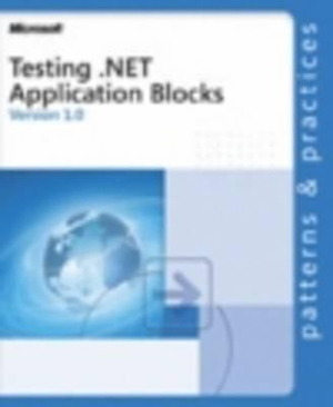 Testing .NET Application Blocks Microsoft Corporation