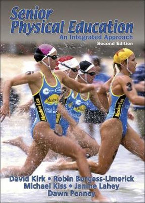 Senior Physical Education : An Integrated Approach - David Kirk