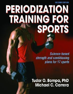 Periodization Training for Sports : Science-Based Strength and Conditioning Plans for 17 Sports - Tudor Bompa